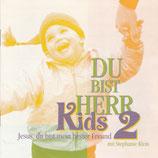 Du bist Herr Kids 2 - Jesus, du bist mein bester Freund (mit Stephanie Klein)