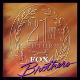 Fox Brothers - 21st Century