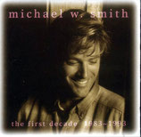 Michael W.Smith - The First Decade 1983-1993