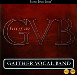 Gaither Vocal Band - Best of the GVB ; GAITHER VOCAL BAND 2-CD