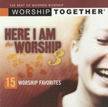 Worship Together - Here I Am To Worship 3 : 15 Worship Favorites