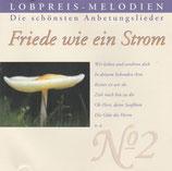 Lobpreis-Melodien - Frieden ein Strom : Die schönsten Anbetungslieder No.2