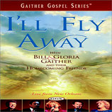 Gaither Homecoming - I'll Fly Away