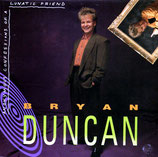 Bryan Duncan - Anonymous Confessions Of A Lunatic Friend