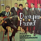 Dwayne Friend - Picks Happy Goodman Hits