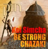 Kol Simcha - Be Strong Chazak!