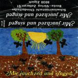 Beröa Verlag Zürich - Mir juchzed und singed : Schwiizertüütschi Chinderlieder