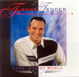 FRANK TENDER - Come Into My World