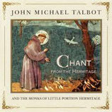 John Michael Talbot - Chant From The Hermitage