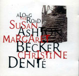 Susan Ashton, Margaret Becker, Christine Denté - Along The Road