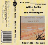 Willie Banks & The Messengers - Show Me The Way
