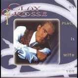 Clay Crosse - My Place Is With You