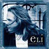 Eli - Things I Prayed For