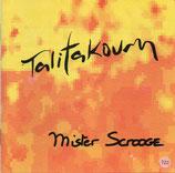 Mister Scrodge - Talitakoum