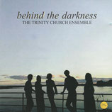 THE TRINITY CHURCH ENSEMBLE : behind the Darkness (Latvija)