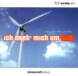 Christus-Treff Marburg - Ich dreh' mich um dich