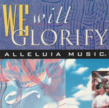 ALLELUIA MUSIC : We Will Glorify