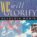 ALLELUIA MUSIC : We Will Glorify
