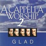 Glad -  A Cappella Worship 2