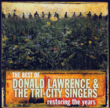 Donald Lawrence & The Tri-City Singers - Restoring the Years (The Best of)