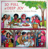 So Full Of Deep Joy - Songs by The Monks of Weston Priory
