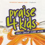 Praise 4 Kids - Hey, Jesus liebt mich : 10 deutsche Lobpreis-Lieder Playbacks