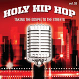 Holy Hip Hop Vol.16 - Taking The Gospel To The Streets