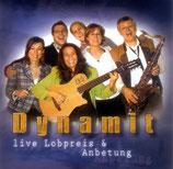 Dynamit - Live Lobpreis & Anbetung