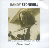 Randy Stonehill - Born Twice