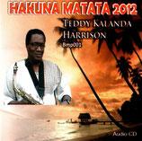 TEDDY KALANDA HARRISON (Them Mushrooms) : Hakuna Matata 2012