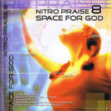 NITRO PRAISE - Nitro Praise 8  (Space For God)