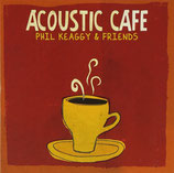 Phil Keaggy & Friends - Acoustic Café
