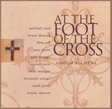 At The Foot Of The Cross : God Of All Of Me