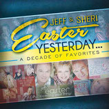 Jeff & Sheri Easter - Yesterday : A Decade Of Favorites