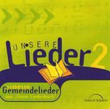 """Unsere Lieder 2 - Neue Gemeindelieder (aus """"Unser Liederbuch"""")"""