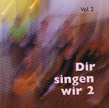 "Lobpreisteam ""Dankstelle"" - Dir singen wir 2 (Vol.2)"