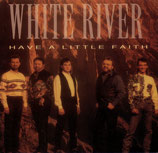 White River - Have A Little Faith-