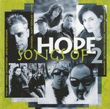 Songs of Hope 2 (2-CD Sampler Music House / Gerth) ; Daniel Janz / Layna / One Accord / Lothar Kosse / u.v.a.