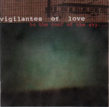 Vigilantes Of Love - To The Roof Of The Sky