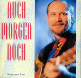 Wolfgang Tost - Auch Morgen noch