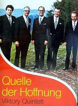 Viktory Quintett - Quelle der Hoffnung