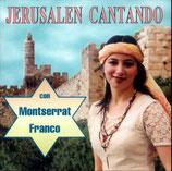 Montserrat Franco - Jerusalen Cantando