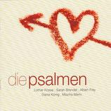 Die Psalmen - Lothar Kosse, Sarah Brendel, Albert Frey, Dania König, Mischa Martin