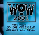 WOW 2001 : The Years's 30 Top Christian Artists And Hits (2-CD)