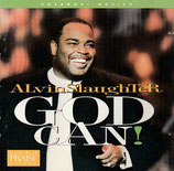 Alvin Slaughter - God Can!