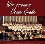 AGUM Dirigentenschule 2012 - Wir preisen Deine Gnade