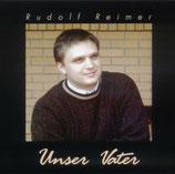 Rudolf Reimer - Unser Vater