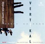 Janz Team Worship - Vertikal (Best of Danny Plett, Marc & Silvi Eglès, Heinrich Reisich