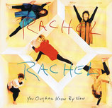 Rachel Rachel - Yo Oughta Know By Now
