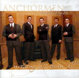 Anchormen - Nothing Less Than All